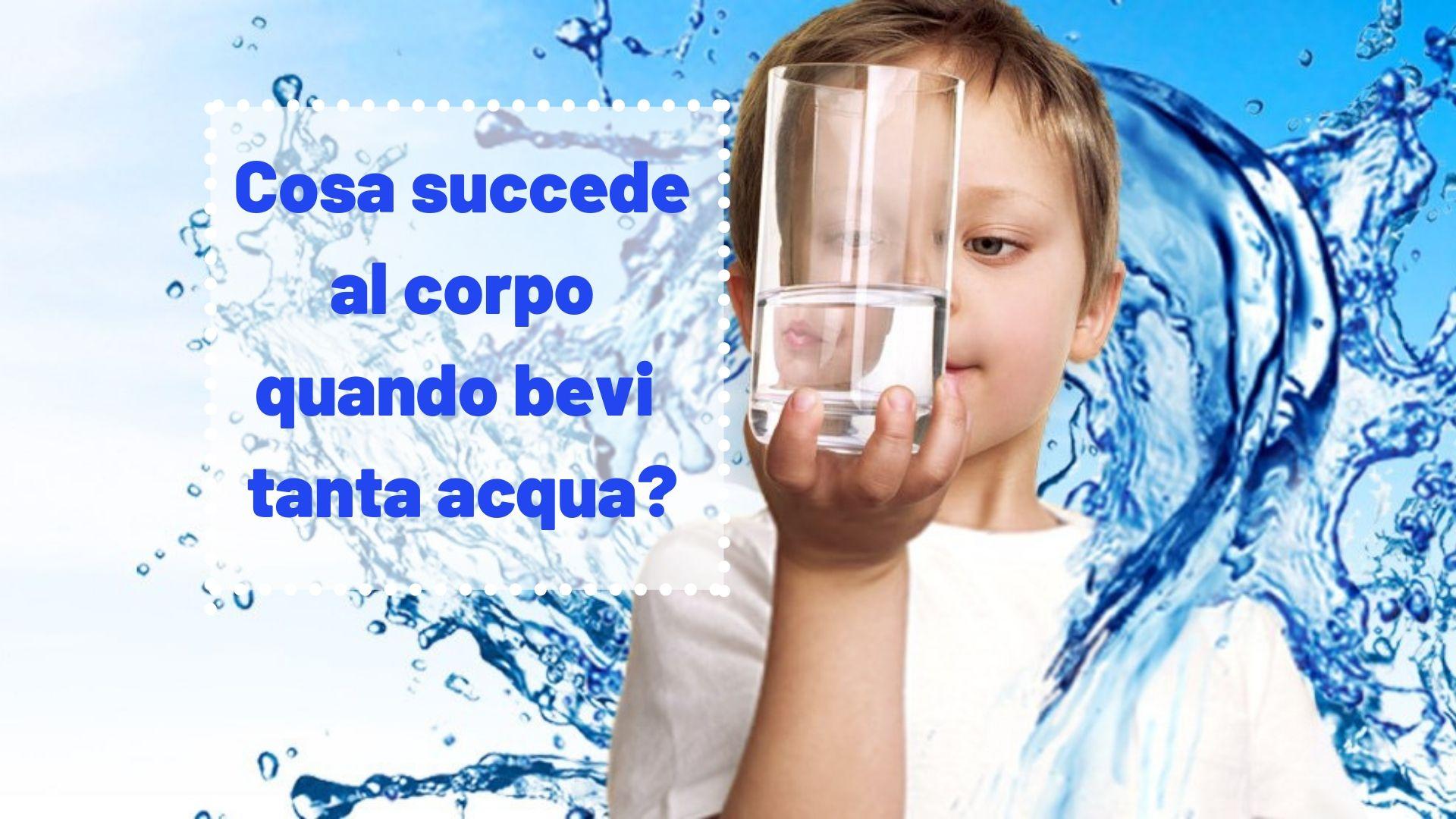 Cosa Succede al Corpo quando Bevi Tanta Acqua? Benefici a Salute e Linea